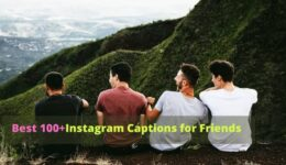 Top 100 Best Instagram Captions for Friends (Funny,Cool,Cute) for 2020